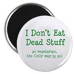 "I Don't Eat Dead Stuff 2.25"" Magnet (10 pack)"
