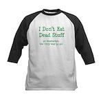 I Don't Eat Dead Stuff Kids Baseball Jersey