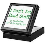I Don't Eat Dead Stuff Keepsake Box