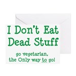 I Don't Eat Dead Stuff Greeting Cards (Pk of 10)
