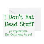 I Don't Eat Dead Stuff Greeting Card