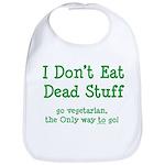 I Don't Eat Dead Stuff Bib