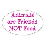 Animals are Friends Not Food Sticker (Oval)