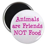 Animals are Friends Not Food Magnet