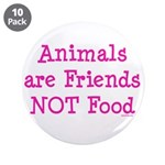 "Animals are Friends Not Food 3.5"" Button (10 pack)"