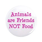 "Animals are Friends Not Food 3.5"" Button (100 pack"