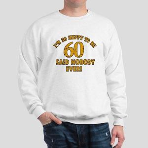 60 birthday design Sweatshirt