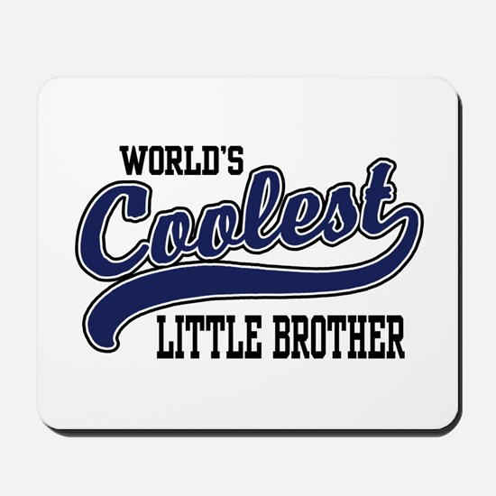 World's Coolest Little Brother Mousepad