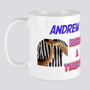 Andrew Needs a Timeout Mug