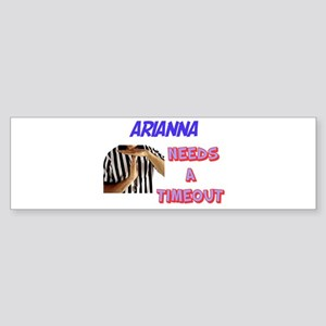 Arianna Needs a Time-Out Bumper Sticker