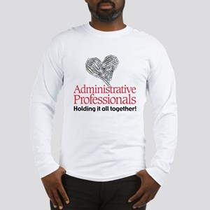 Administrative Professionals- Long Sleeve T-Shirt