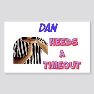 Dan Needs a Timeout Rectangle Sticker
