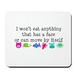 Won't Eat Mousepad