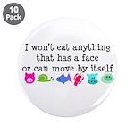 "Won't Eat 3.5"" Button (10 pack)"