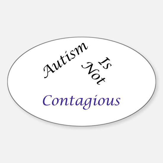 Autism Is Not Contagious Oval Decal