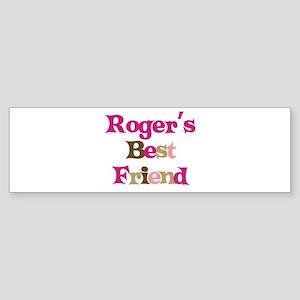 Roger's Best Friend Bumper Sticker