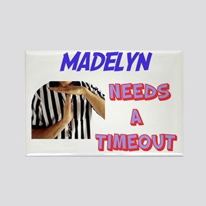 Madelyn Needs a Time-Out Rectangle Magnet