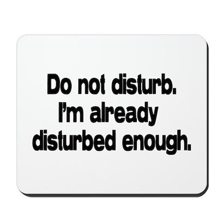 Do not disturb. Mousepad