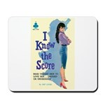 "Mousepad - ""I Know the Score"""