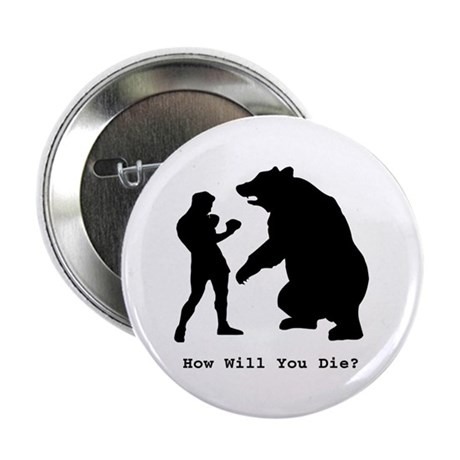 """How will you die? 2.25"""" Button (10 pack)"""