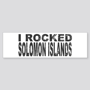 I Rocked Solomon Islands Bumper Sticker