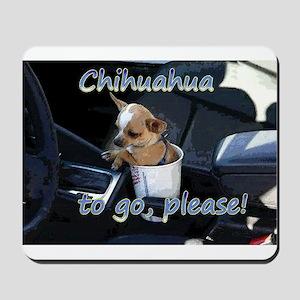 Chihuahua To Go Mousepad