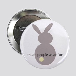 """mean people wear fur 2.25"""" Button"""