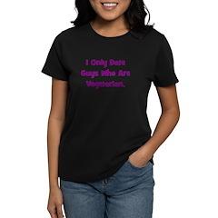 I Only Date Vegetarians. Women's Dark T-Shirt