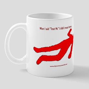 Trust Me Forever Mug