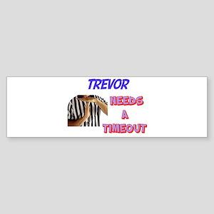 Trevor Needs a Timeout Bumper Sticker