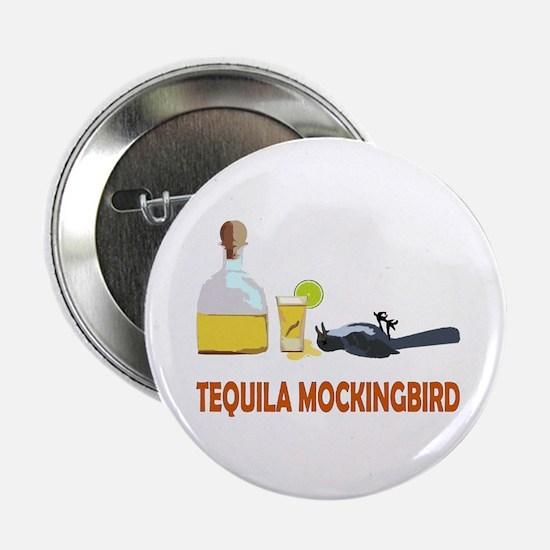 "Tequila Mockingbird 2.25"" Button"