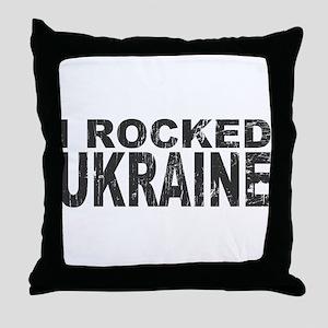 I Rocked Ukraine Throw Pillow