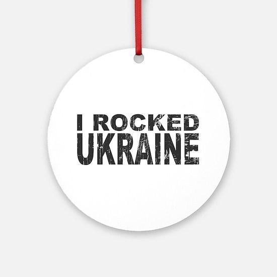 I Rocked Ukraine Ornament (Round)