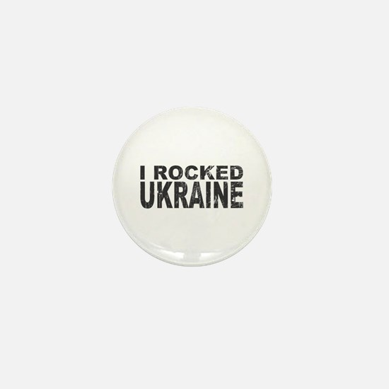 I Rocked Ukraine Mini Button