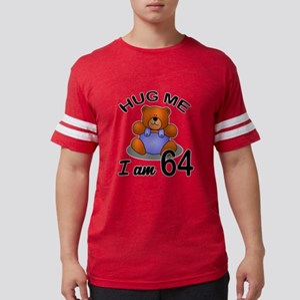 Hug me I Am 64 Birthday Design Mens Football Shirt