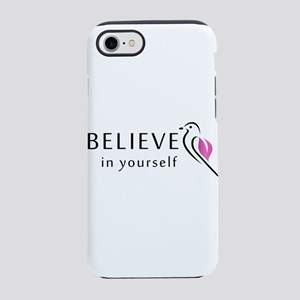 Believe in yourself iPhone 8/7 Tough Case