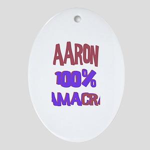 Aaron - 100% Obamacrat Oval Ornament