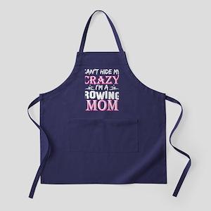 Cant Hide My Crazy Im A Rowing Mom Apron (dark)