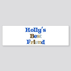 Holly's Best Friend Bumper Sticker