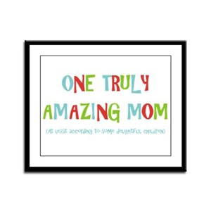 One Truly Amazing Mom Framed Panel Print