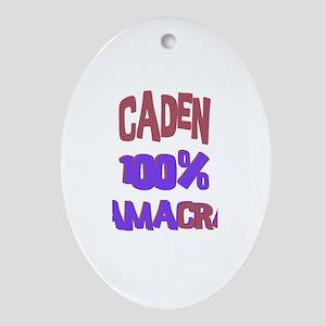 Caden - 100% Obamacrat Oval Ornament