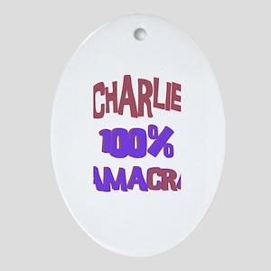 Charlie - 100% Obamacrat Oval Ornament