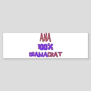 Ana - 100% Obamacrat Bumper Sticker