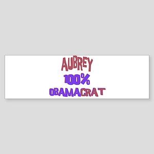 Aubrey - 100% Obamacrat Bumper Sticker