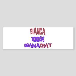 Bianca - 100% Obamacrat Bumper Sticker