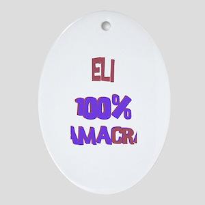 Eli - 100% Obamacrat Oval Ornament