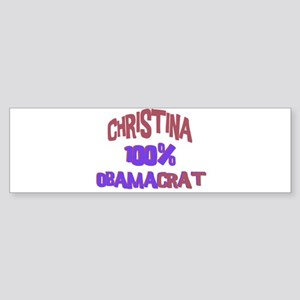 Christina - 100% Obamacrat Bumper Sticker
