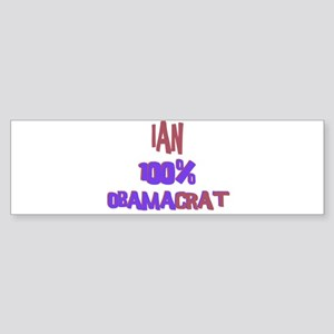 Ian - 100% Obamacrat Bumper Sticker