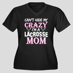 Cant Hide My Crazy Im A Lacrosse Plus Size T-Shirt
