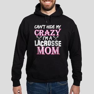Cant Hide My Crazy Im A Lacrosse Mom Sweatshirt